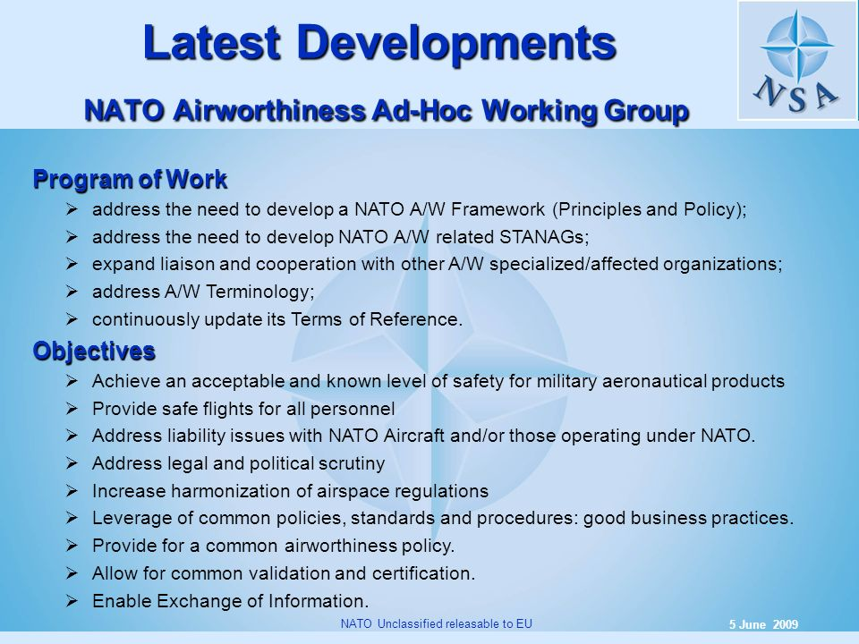 8 5 June 2009 NATO Unclassified releasable to EU Program of Work address the need to develop a NATO A/W Framework (Principles and Policy); address the