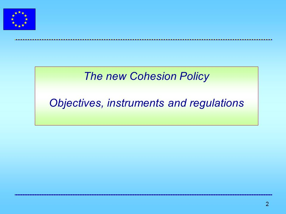 2 The new Cohesion Policy Objectives, instruments and regulations