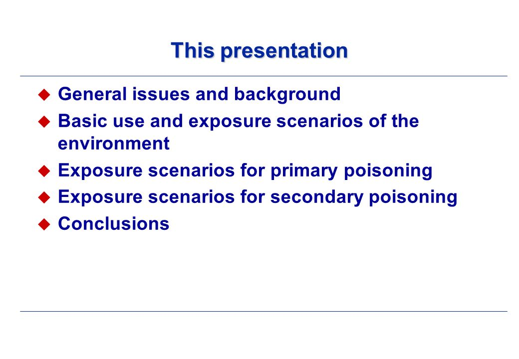 Life-cycle of rodenticides Production Formulation Private use ProcessingIn product professional use In productProcessing Service life Waste treatmentPrimary and secondary poisoning