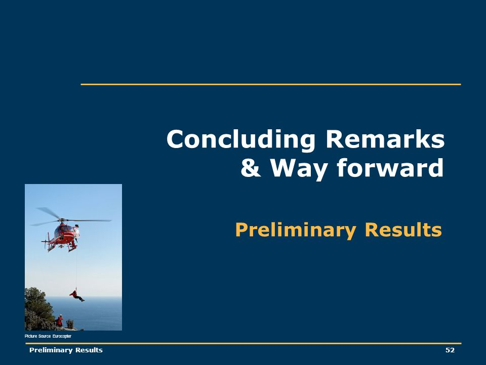 Preliminary Results52 Concluding Remarks & Way forward Preliminary Results Picture Source Eurocopter