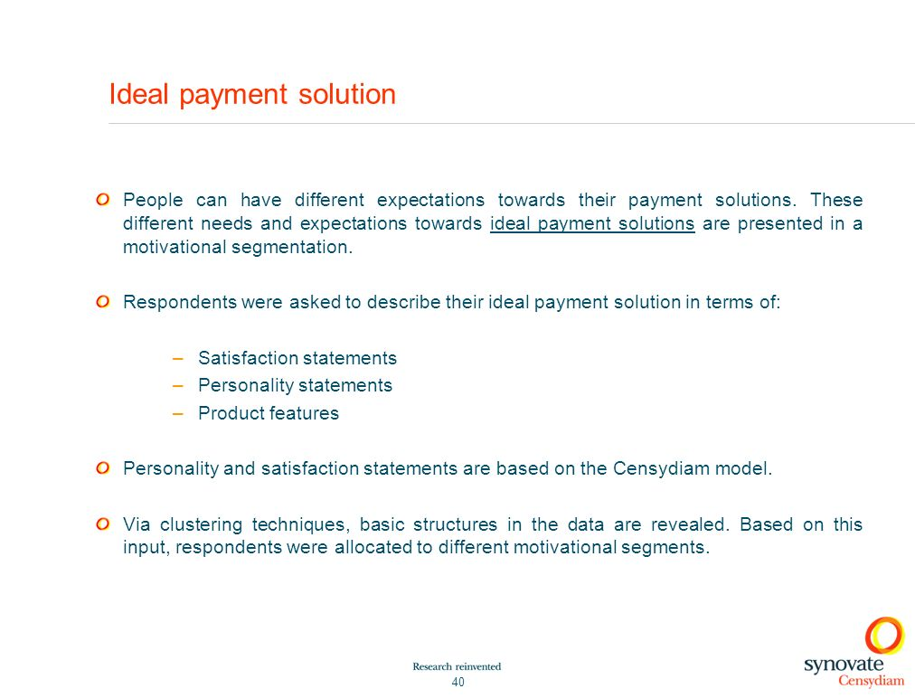 40 Ideal payment solution People can have different expectations towards their payment solutions.