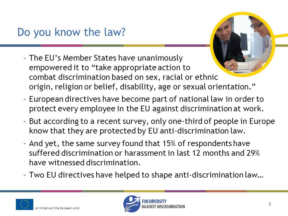 An initiative of the European Union 5 Do you know the law.