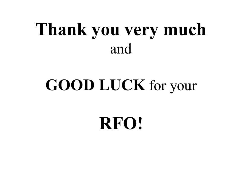 Thank you very much and GOOD LUCK for your RFO!
