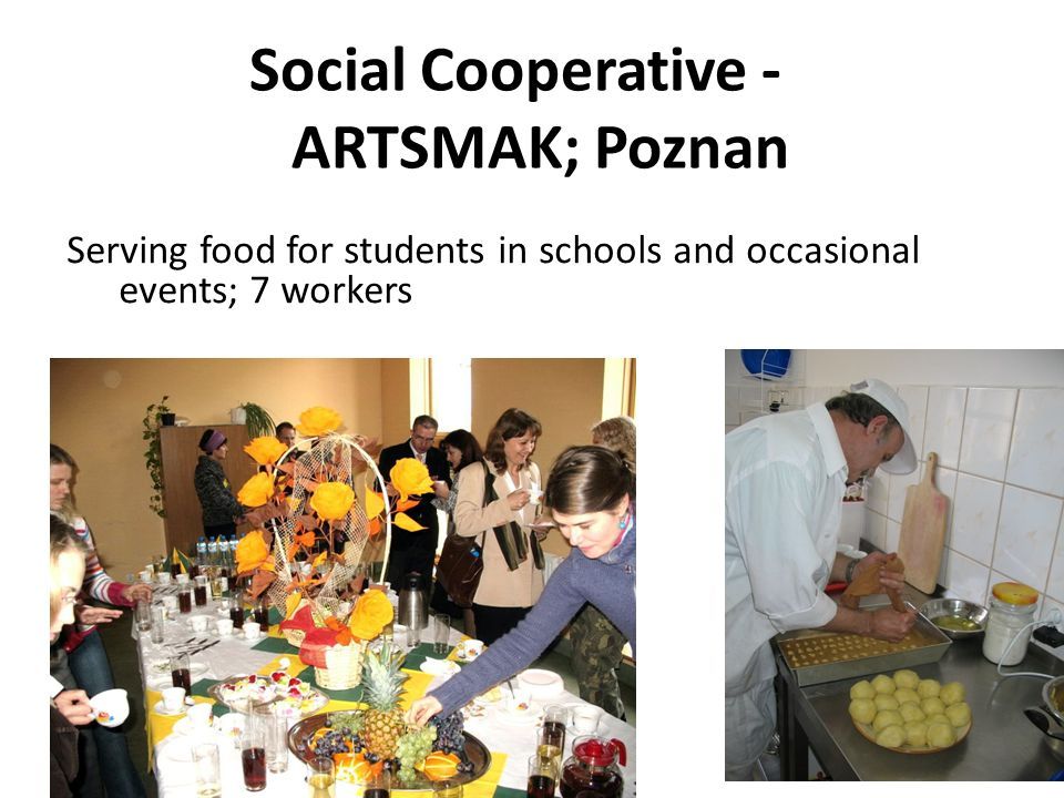 Social Cooperative - ARTSMAK; Poznan Serving food for students in schools and occasional events; 7 workers
