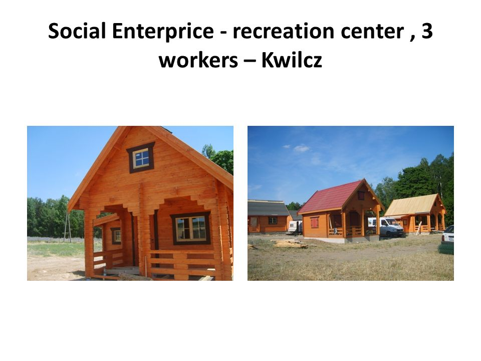 Social Enterprice - recreation center, 3 workers – Kwilcz