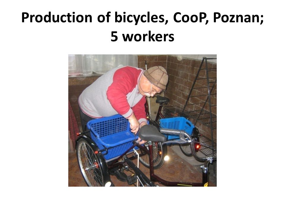 Production of bicycles, CooP, Poznan; 5 workers