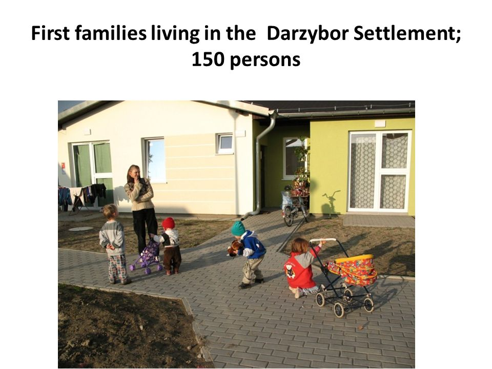 First families living in the Darzybor Settlement; 150 persons