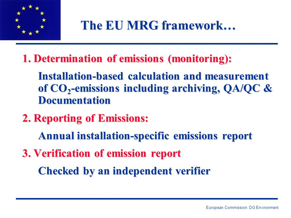 European Commission: DG Environment The EU MRG framework… 1.