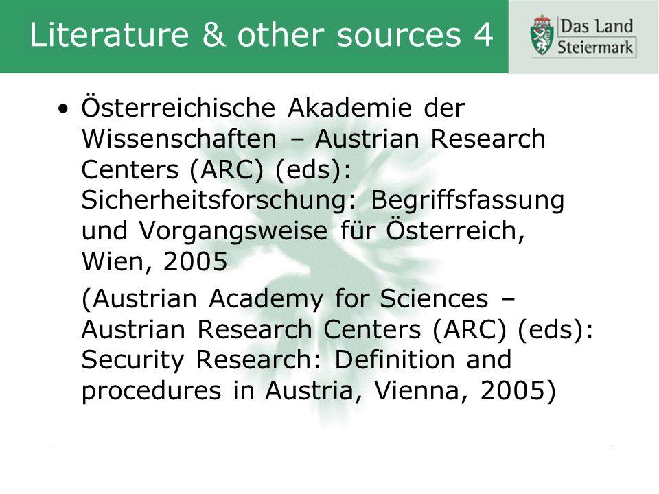 Literature & other sources 4 Österreichische Akademie der Wissenschaften – Austrian Research Centers (ARC) (eds): Sicherheitsforschung: Begriffsfassun