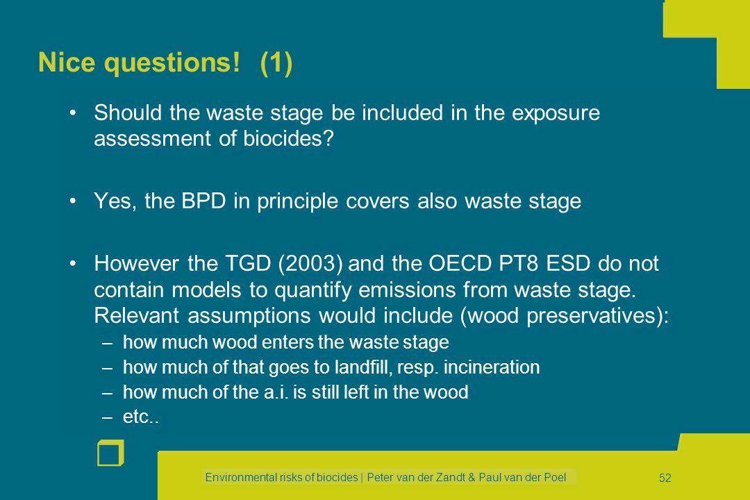 Environmental risks of biocides | Peter van der Zandt & Paul van der Poel r 51 Revised TGD (2003): relevant exposure assessment issues More complete l