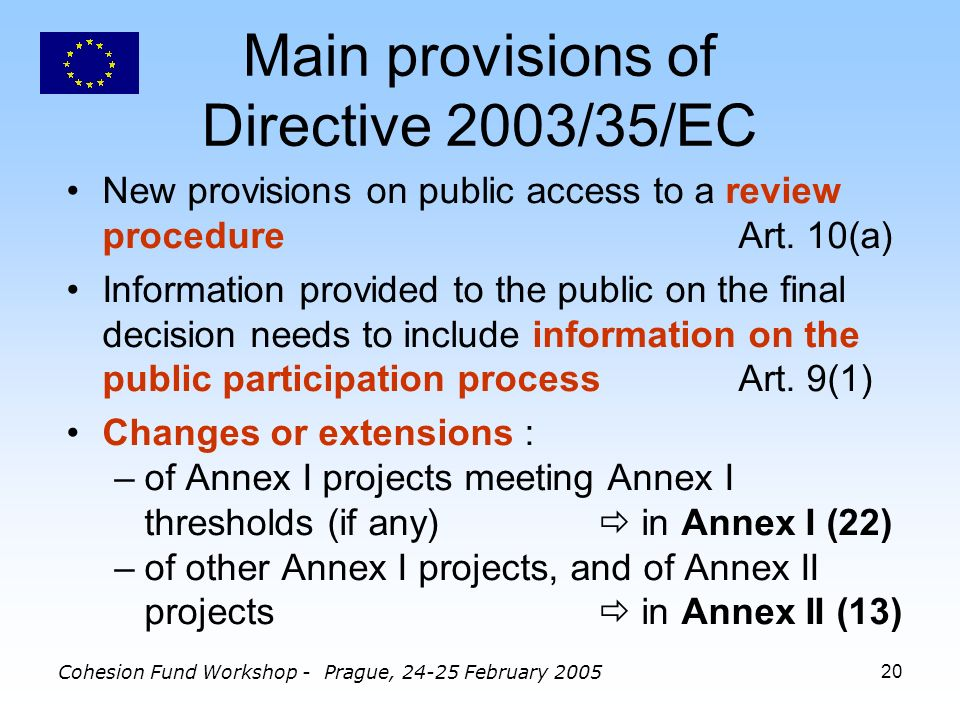 Cohesion Fund Workshop - Prague, 24-25 February 200520 New provisions on public access to a review procedureArt.