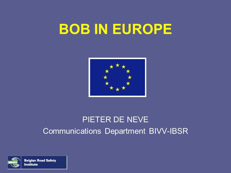 BOB IN EUROPE PIETER DE NEVE Communications Department BIVV-IBSR
