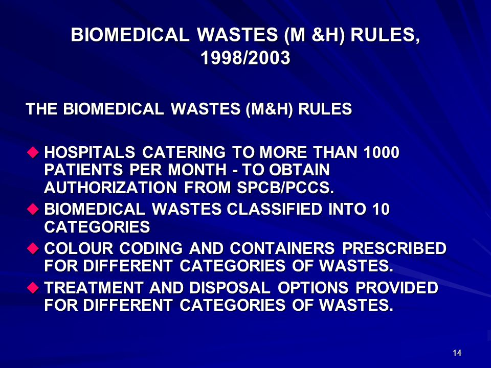 13 ENACTMENTS TO DEAL WITH OTHER HAZARDOUS WASTES BIOMEDICAL WASTES (MANAGEMENT & HANDLING) RULES, 1998.