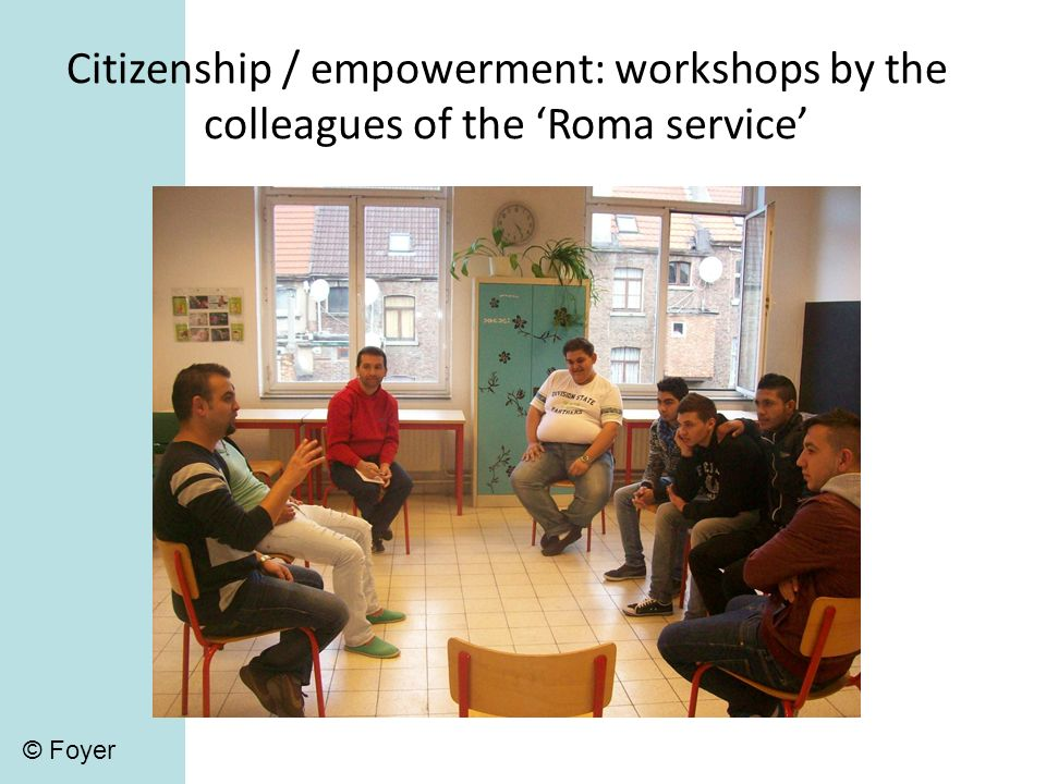 Citizenship / empowerment: workshops by the colleagues of the Roma service © Foyer