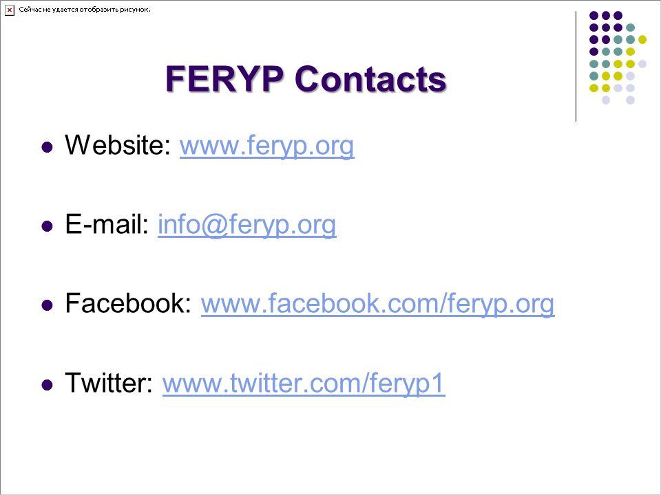 FERYP Contacts Website: www.feryp.orgwww.feryp.org E-mail: info@feryp.orginfo@feryp.org Facebook: www.facebook.com/feryp.orgwww.facebook.com/feryp.org Twitter: www.twitter.com/feryp1www.twitter.com/feryp1