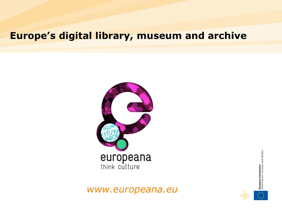 www.europeana.eu Europes digital library, museum and archive