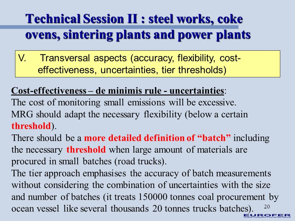 20 Technical Session II : steel works, coke ovens, sintering plants and power plants V. Transversal aspects (accuracy, flexibility, cost- effectivenes