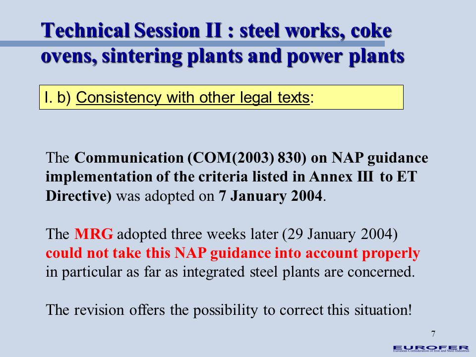 7 Technical Session II : steel works, coke ovens, sintering plants and power plants I. b) Consistency with other legal texts: The Communication (COM(2