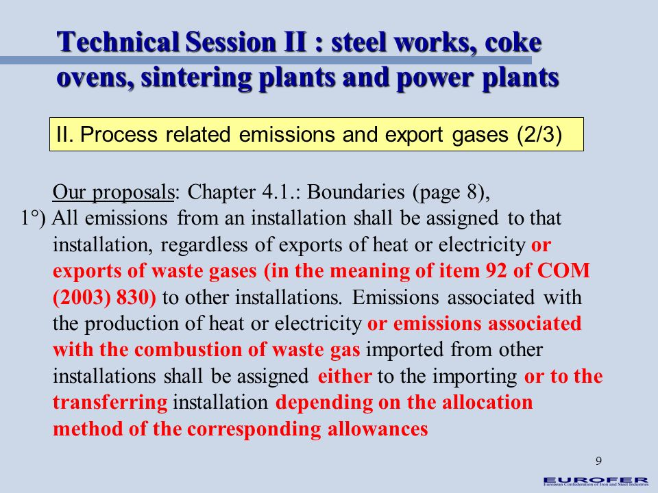 9 Technical Session II : steel works, coke ovens, sintering plants and power plants II. Process related emissions and export gases (2/3) Our proposals