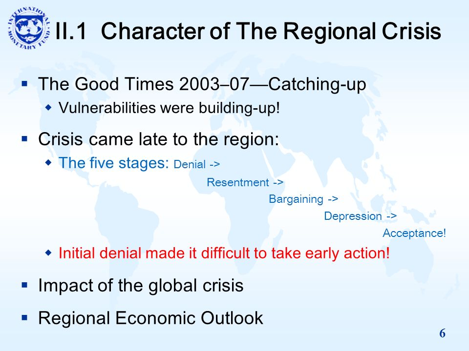 6 II.1 Character of The Regional Crisis The Good Times 2003–07Catching-up Vulnerabilities were building-up.