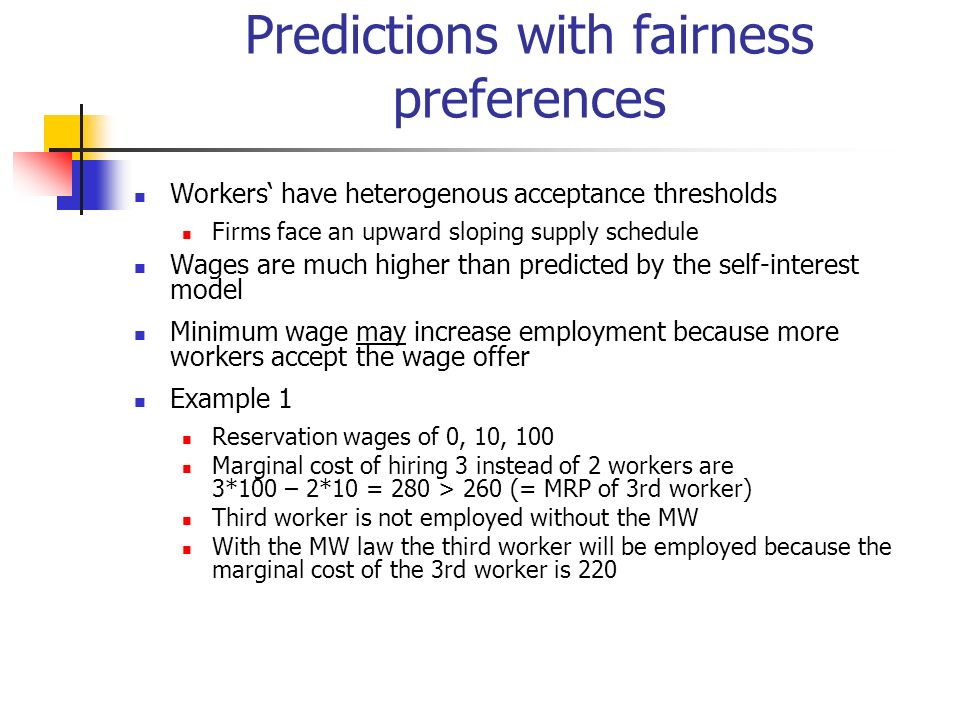 Predictions with fairness preferences Workers have heterogenous acceptance thresholds Firms face an upward sloping supply schedule Wages are much high