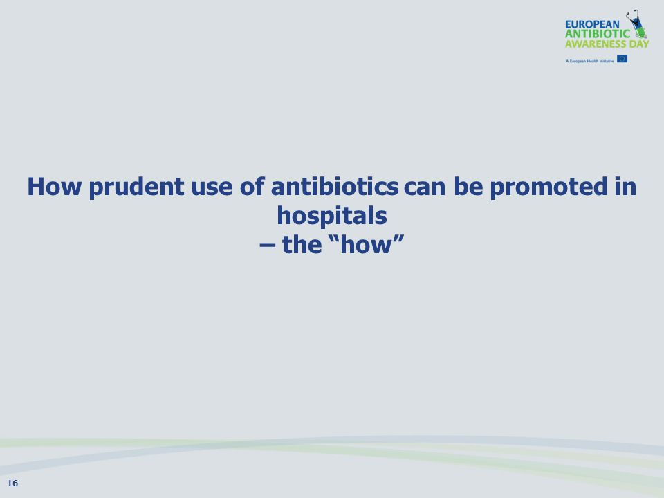 How prudent use of antibiotics can be promoted in hospitals – the how 16