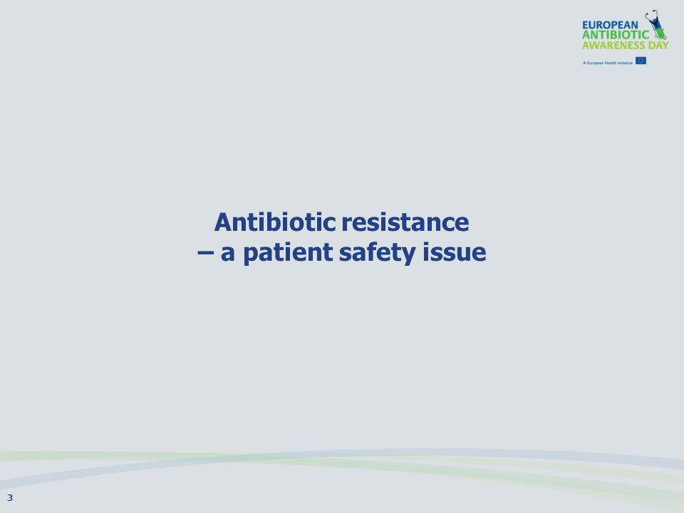 Antibiotic resistance – a patient safety issue 3