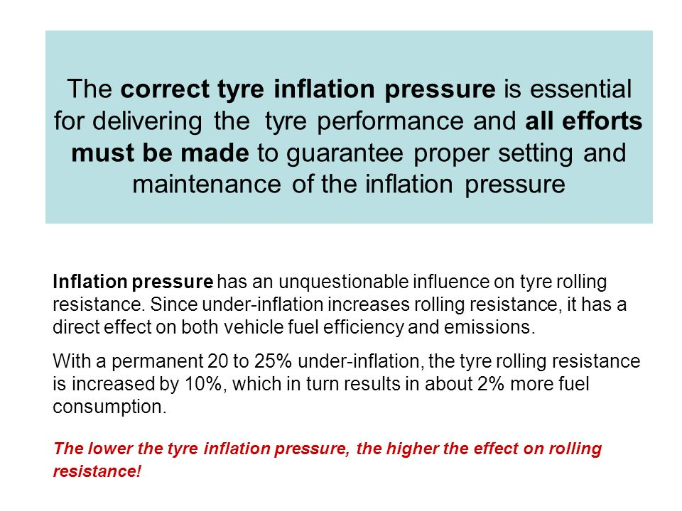 The correct tyre inflation pressure is essential for delivering the tyre performance and all efforts must be made to guarantee proper setting and main