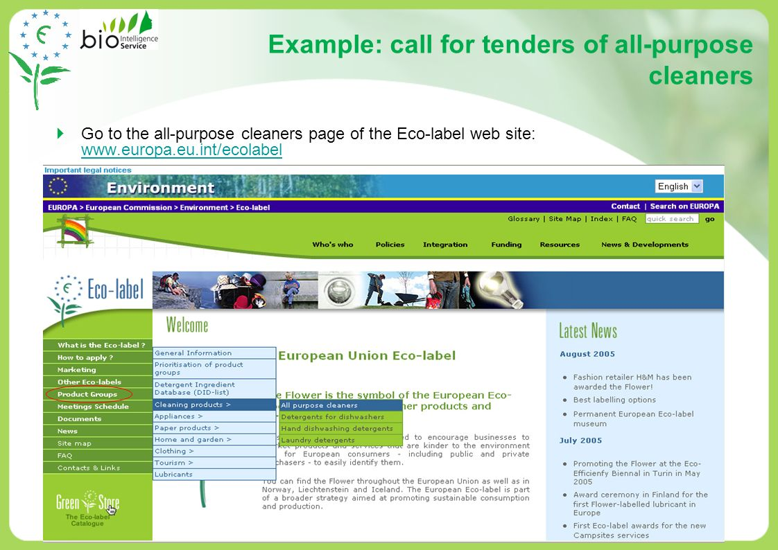 16 Example: call for tenders of all-purpose cleaners Go to the all-purpose cleaners page of the Eco-label web site: www.europa.eu.int/ecolabel www.eur