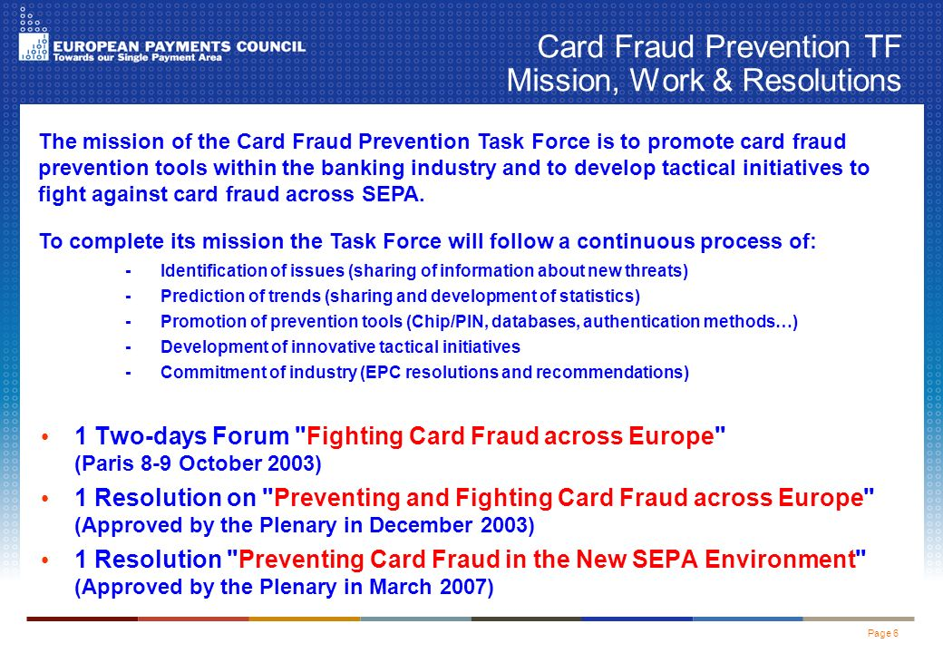 Page 7 Card Fraud Trends in SEPA In most of SEPA countries: –Counterfeit fraud –Magstripe skimming compromission cases (& subsequent fraud outside of chip countries) –Card Not Present fraud (e-commerce notably) –Fraudsters targetting weak point / sector / environment –See (next slides) examples in a few countries