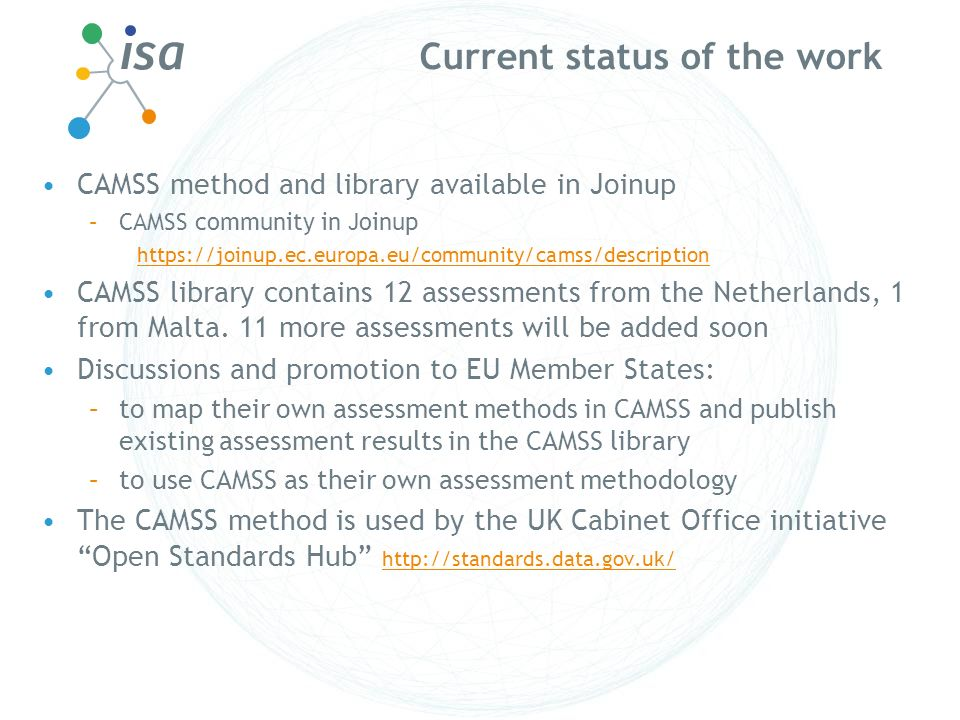 Current status of the work CAMSS method and library available in Joinup –CAMSS community in Joinup https://joinup.ec.europa.eu/community/camss/descrip