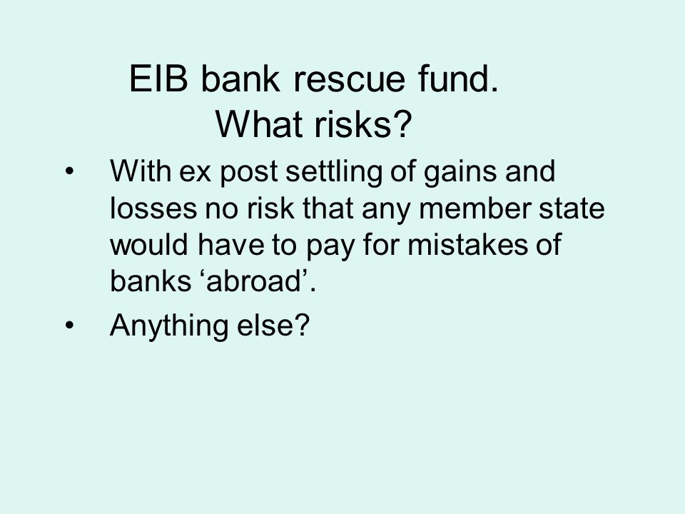 EIB bank rescue fund. What risks.