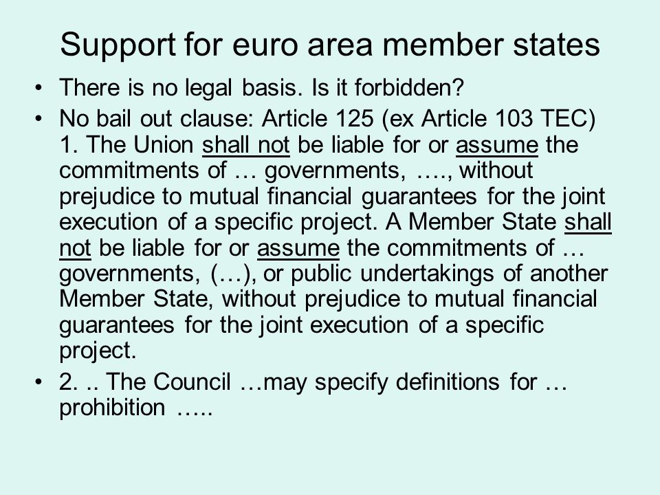 Support for euro area member states There is no legal basis.