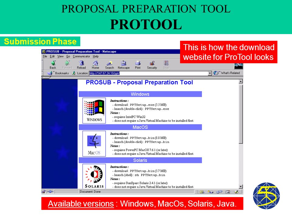 This is how the download website for ProTool looks Available versions : Windows, MacOs, Solaris, Java. Submission Phase PROPOSAL PREPARATION TOOL PROT
