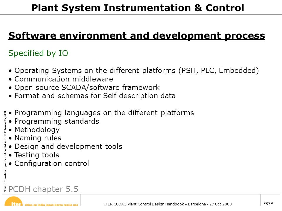 This information is private and confidential. © February 13, 2008 ITER CODAC Plant Control Design Handbook – Barcelona - 27 Oct 2008 Page 16 Plant Sys