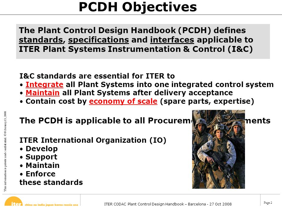 This information is private and confidential. © February 13, 2008 ITER CODAC Plant Control Design Handbook – Barcelona - 27 Oct 2008 Page 2 The Plant