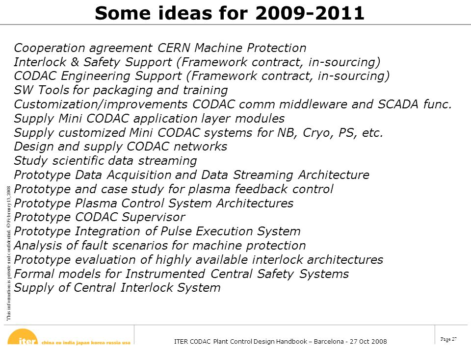 This information is private and confidential. © February 13, 2008 ITER CODAC Plant Control Design Handbook – Barcelona - 27 Oct 2008 Page 27 Cooperati