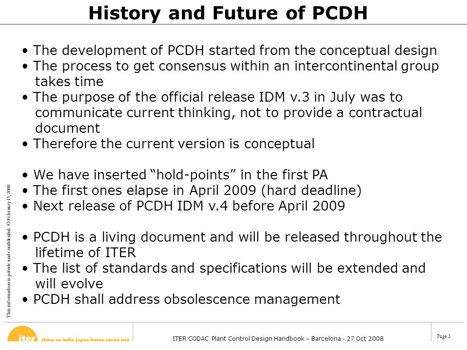 This information is private and confidential. © February 13, 2008 ITER CODAC Plant Control Design Handbook – Barcelona - 27 Oct 2008 Page 3 The develo