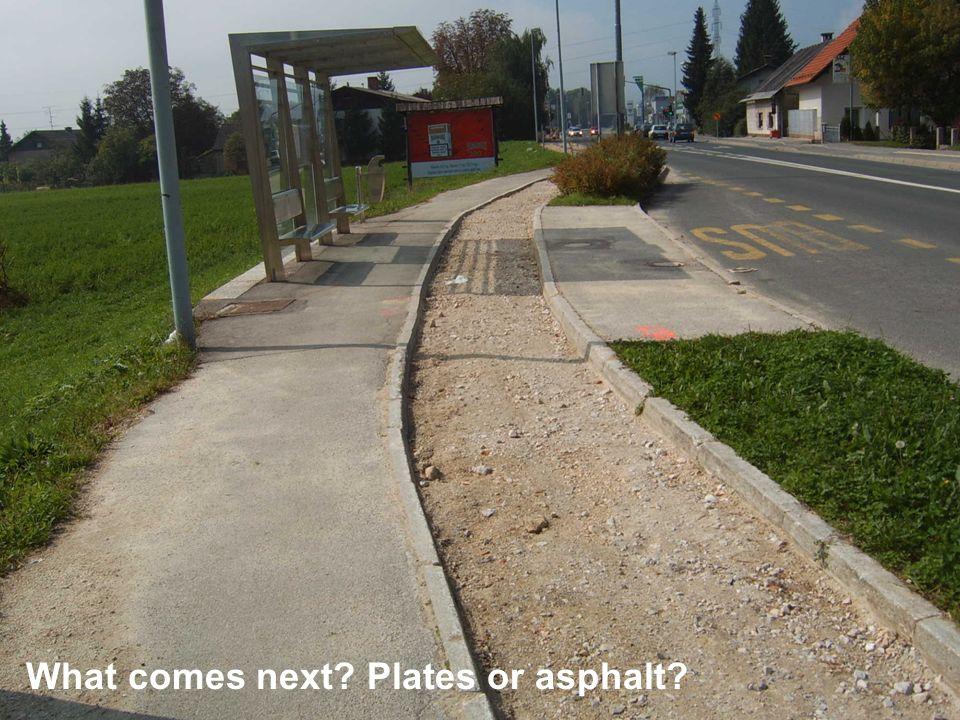 What comes next? Plates or asphalt?