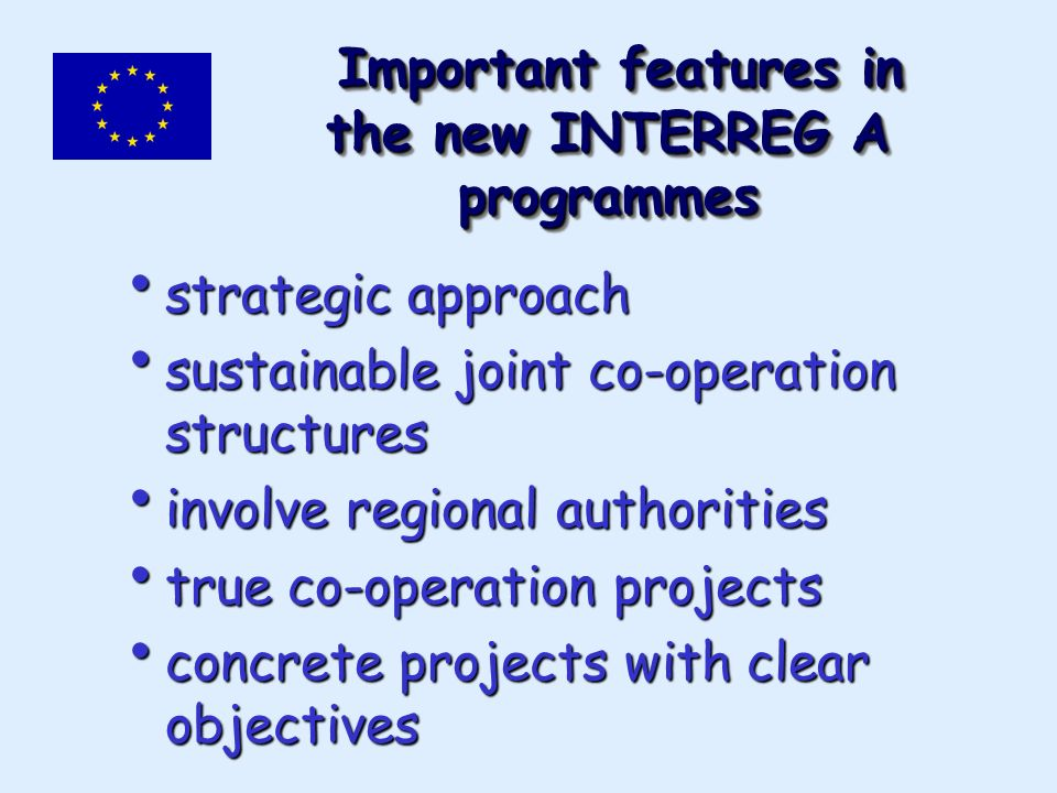 Important features in the new INTERREG A programmes Important features in the new INTERREG A programmes strategic approach strategic approach sustaina