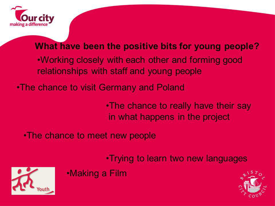What have been the positive bits for young people.