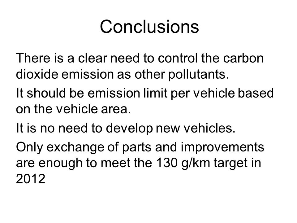 Conclusions There is a clear need to control the carbon dioxide emission as other pollutants.