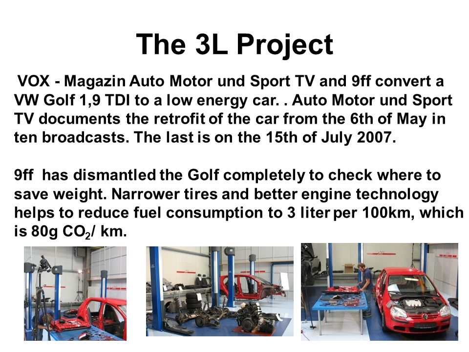The 3L Project VOX - Magazin Auto Motor und Sport TV and 9ff convert a VW Golf 1,9 TDI to a low energy car..