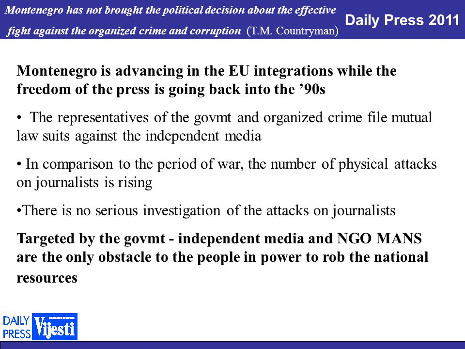 Daily Press 2011 Montenegro has not brought the political decision about the effective fight against the organized crime and corruption (T.M.