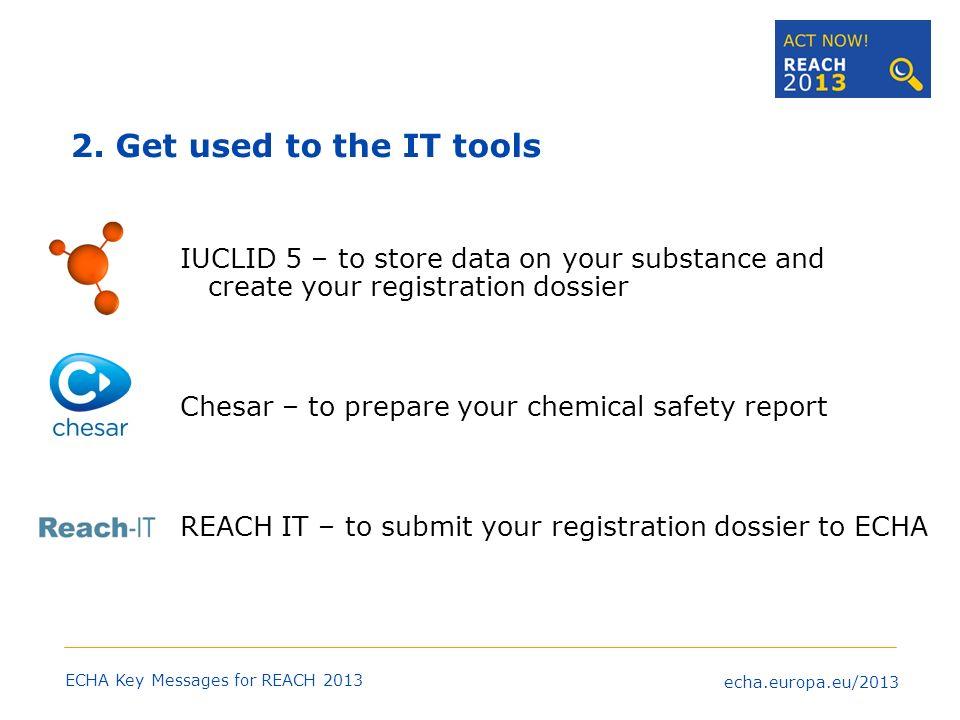 echa.europa.eu/2013 ECHA Key Messages for REACH 2013 3.