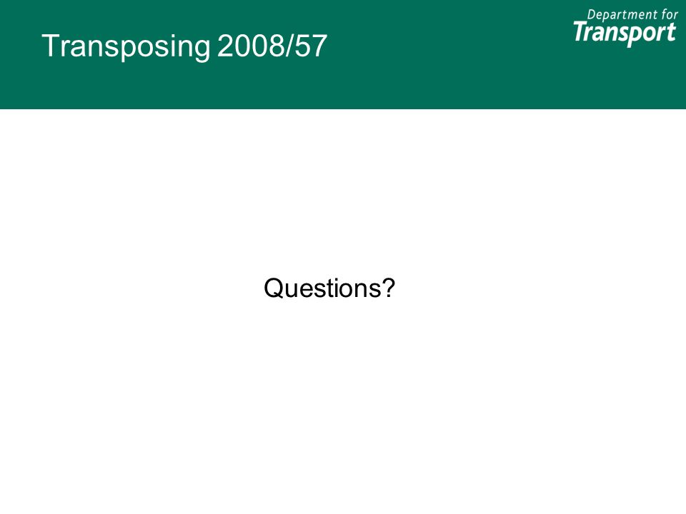 Transposing 2008/57 Questions?