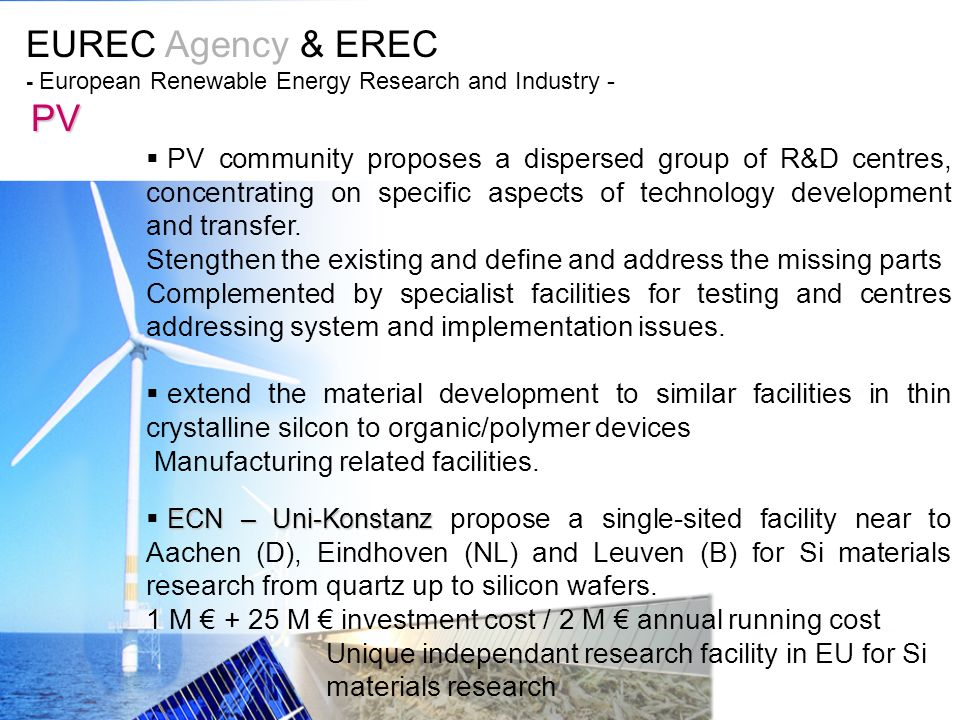 EUREC Agency & EREC - European Renewable Energy Research and Industry - PV PV community proposes a dispersed group of R&D centres, concentrating on sp