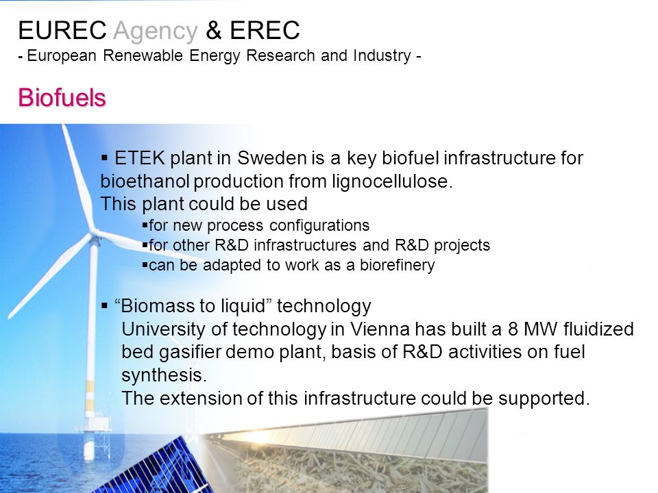 EUREC Agency & EREC - European Renewable Energy Research and Industry - Biofuels ETEK plant in Sweden is a key biofuel infrastructure for bioethanol production from lignocellulose.