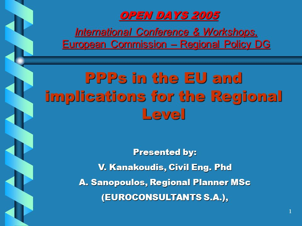 1 PPPs in the EU and implications for the Regional Level Presented by: V.