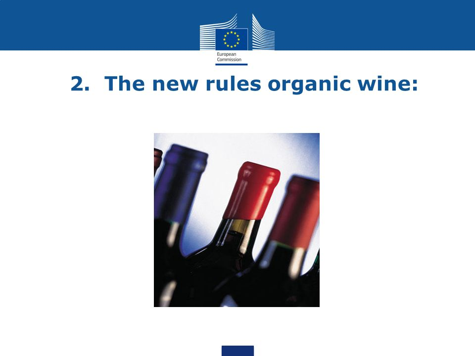 2. The new rules organic wine: